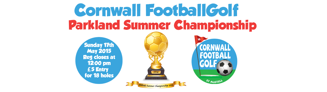 Cornwall FootballGolf 2015 Parkland Course Summer Championship, Sunday 17th May 2015
